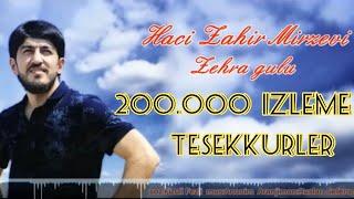 Haci Zahir Mirzevi / Zehra gulu / Yeni Dini Mahni