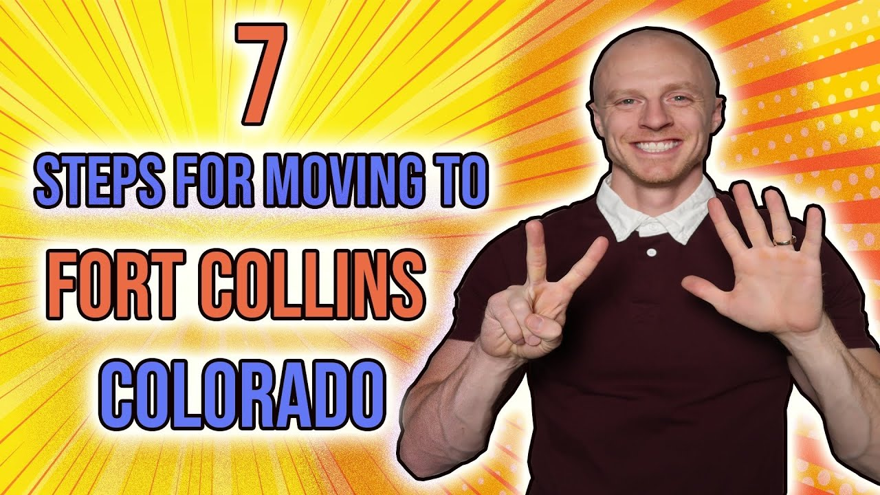 7 Steps to Moving to Fort Collins Colorado