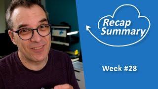 Recap / Summary of the week #28