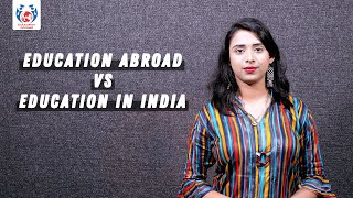 Education in India vs Education Abroad | The Study Guide | Education Abroad