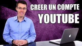 Créer un compte Youtube gratuitement de A à Z : je vous explique tout...