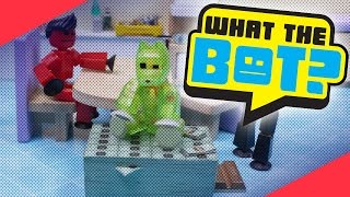 What the Bot?! | Money, Money, Money