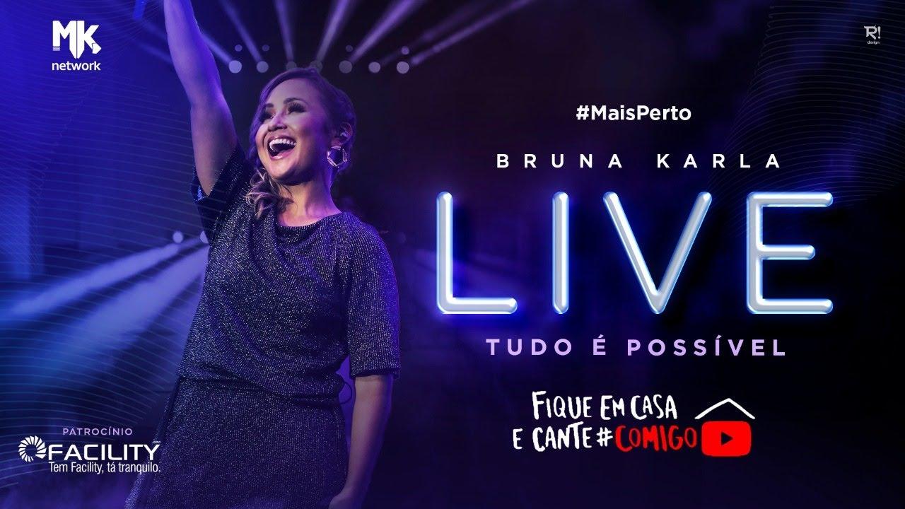 Bruna Karla - LIVE #FiqueEmCasa e louve #Comigo #MaisPerto #MKnetwork