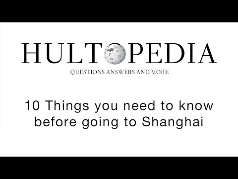 10 things you need to know before arriving in Shanghai, China - Hult Webinar