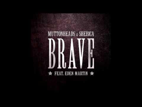 Muttonheads & Shebica - Brave (TheMasks Remix)