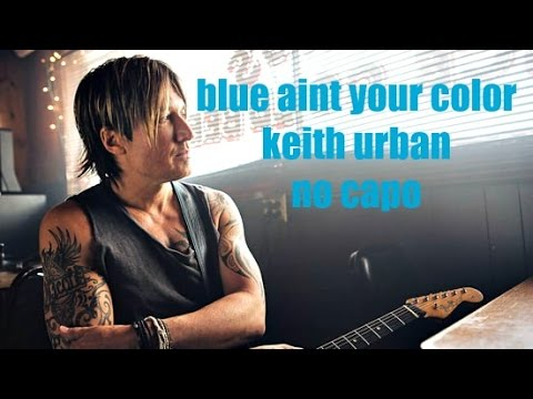 blue aint your color keith urban lyrics and chords