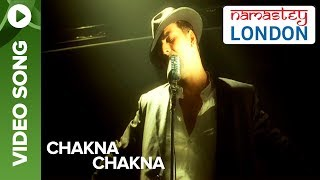 Chakna Chakna (Full Song) | Namastey London