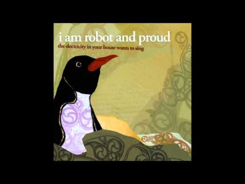 I Am Robot And Proud - Center Cities