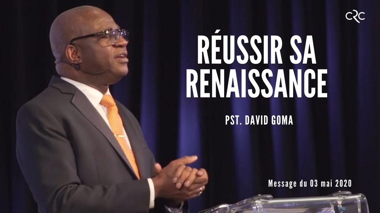 Pst David Goma : Réussir sa renaissance  [03 mai 2020]
