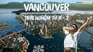 Du lịch Canada - Vancouver thành phố du lịch lý tưởng của thế giới