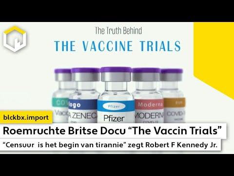 """Roemruchte Docu """"The Vaccin Trials"""". """"Censuur is het begin van tirannie"""" zegt Robert F Kennedy Jr."""