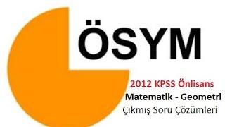 2012 KPSS Önlisans Çıkmıs Matematik-Geometri Soru Çözümleri