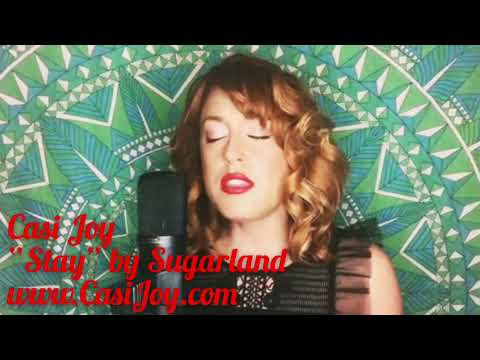 """""""Stay"""" Sugarland (Cover by Casi Joy)"""