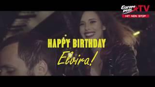 Телеканал Europa Plus TV поздравляет с Днем Рождения Elvira T!