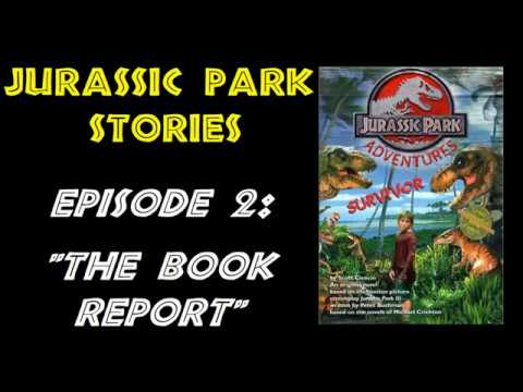 Jurassic Park Stories: Episode 2 – The Book Report
