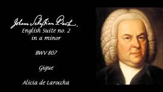 J S Bach English Suite no 2 in a minor BWV 807 Gigue Alicia de Laroccha
