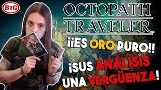 ¡OCTOPATH TRAVELER es ORO PURO y sus ANÁLISIS una VERGÜENZA!