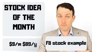 Stock Idea of the Month - Facebook Stock Analysis Example - New Inexpensive Offering