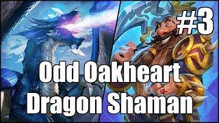 [Hearthstone] Odd Oakheart Dragon Shaman (Part 3)