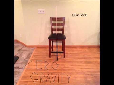 zero gravity - a cue stick (full ep)