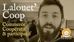 Lalouet'Coop, commerce coopératif et participatif ouvre ses portes aux Herbiers !
