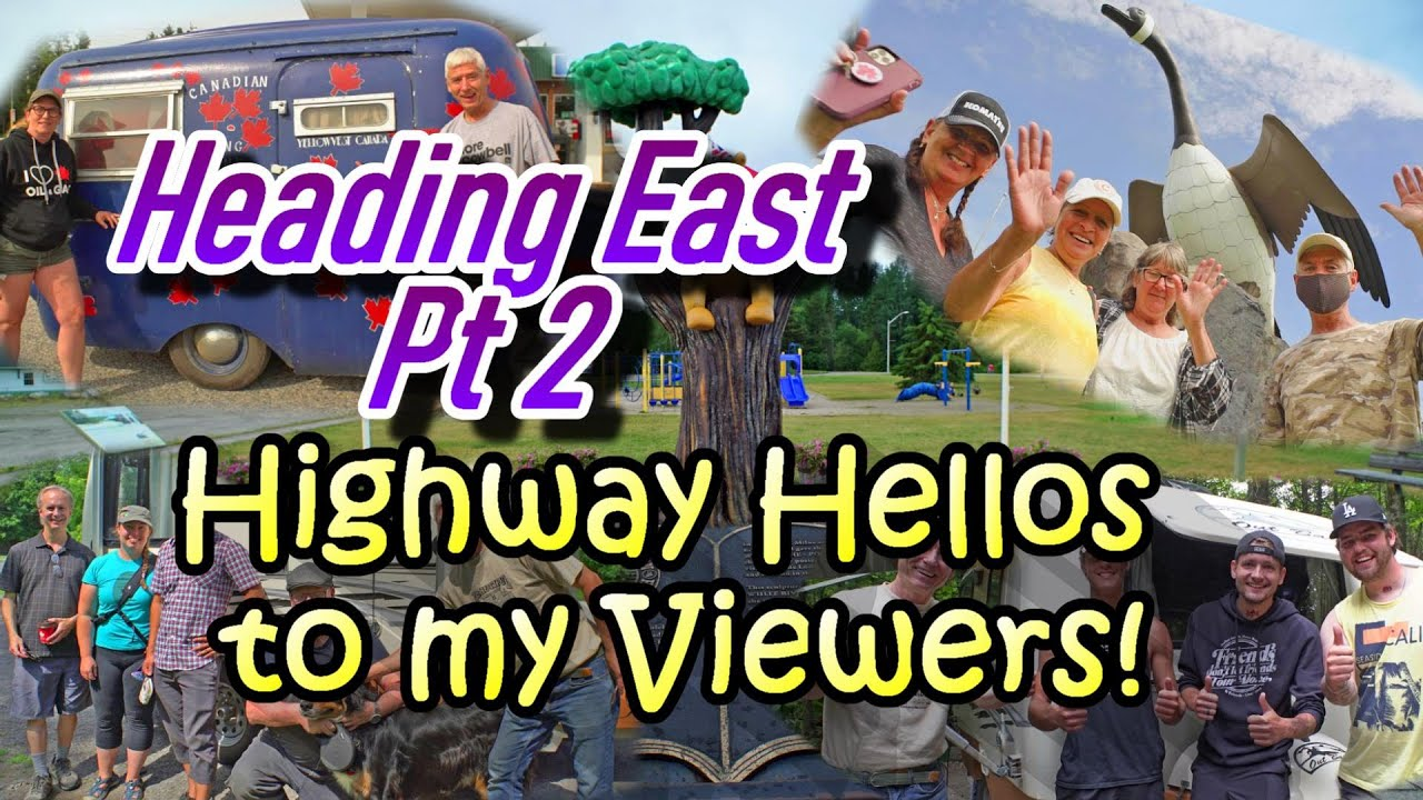 Heading East Part 2: Highway Hellos to My Viewers!