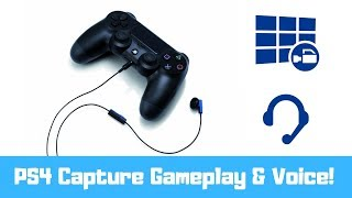 PS4 Capture Gameplay AND Voice