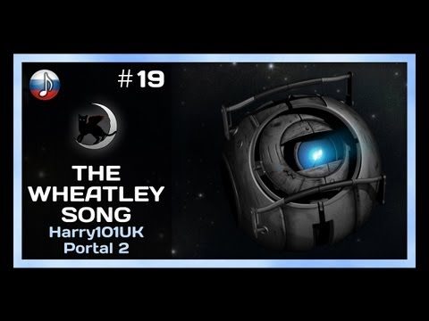 [NyanDub] [#19] Harry101UK - The Wheatley Song (RUS)