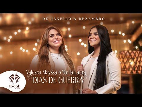 Valesca Mayssa e Stella Laura – Dias de Guerra