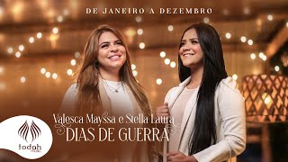 Valesca Mayssa e Stella Laura   Dias de Guerra [Clipe Oficial]- De Janeiro a Dezembro