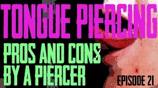 Tongue Piercing Pros & Cons by a Piercer EP 21