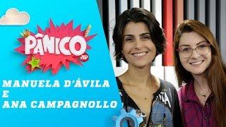 Manuela d'Ávila e Ana Campagnollo - Pânico - 15/04/19