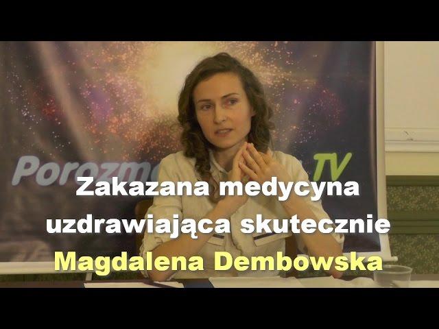 Zakazana medycyna uzdrawiająca skutecznie - Magdalena Dembowska