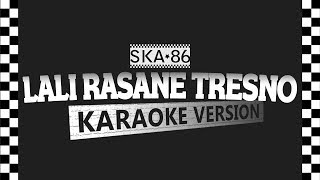 SKA 86 - LALI RASANE TRESNO (Karaoke Version)