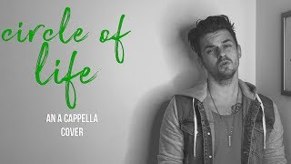 Circle Of Life - An A Cappella Cover by Ben Honeycutt