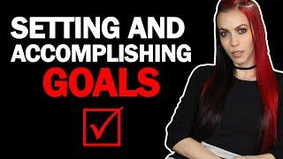 Setting and Accomplishing Goals...*PRO TIPS*