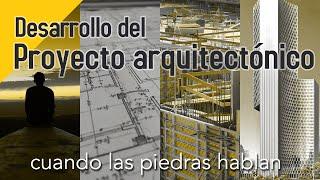 Proceso para desarrollar el proyecto arquitectónico