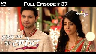 Ishq Ka Rang Safed - 21st September 2015 - इश्क का रंग सफ़ेद - Full Episode (HD)