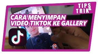 Download lagu GAMPANG!!! Cara Menyimpan Video TIK TOK ke Gallery - Tutorial Tik Tok