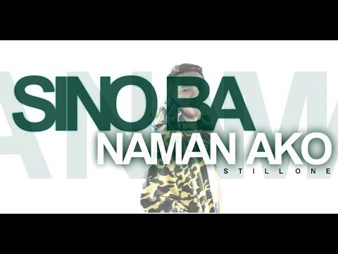 Sino Ba Naman Ako - Still One (Prowelbeats)