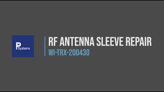 [WI-TRX-200430] วิธีการเปลี่ยนฉนวนเสาอากาศ l RF Antenna Nextel Sleeve Replacment