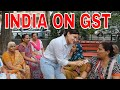 GST - INDIA ON GST ( DELHI PEOPLE ON GST ) || THE VINER FAMILY