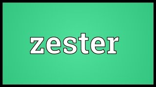 Zester Meaning