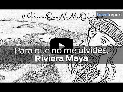 Para que no me olvides: Riviera Maya
