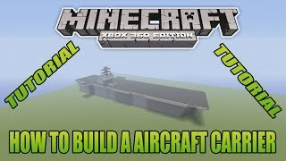 Minecraft Xbox Edition Tutorial How To Build A Aircraft Carrier