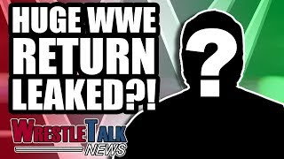 WWE Star In Body Shaming CONTROVERSY! HUGE WWE RETURN LEAKED?! | WrestleTalk News Aug. 2018