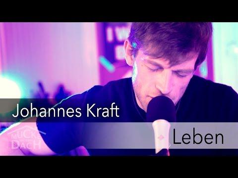 Johannes Kraft - Leben (live @ Mucke unterm Dach)