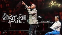 Benjamin Dube ft Khaya Mthethwa - You Will Never Leave Me - Gospel Praise & Worship Song