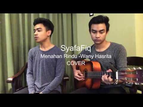 Menahan Rindu Wany Hasrita - SyafaFiq (Cover)