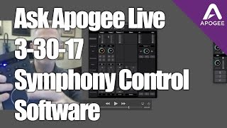 Ask Apogee Live - today we're showing off the new Symphony control ...
